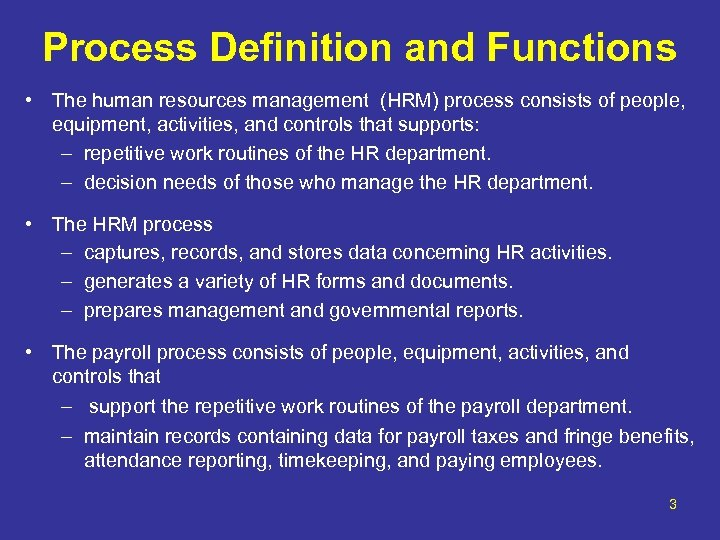 Process Definition and Functions • The human resources management (HRM) process consists of people,