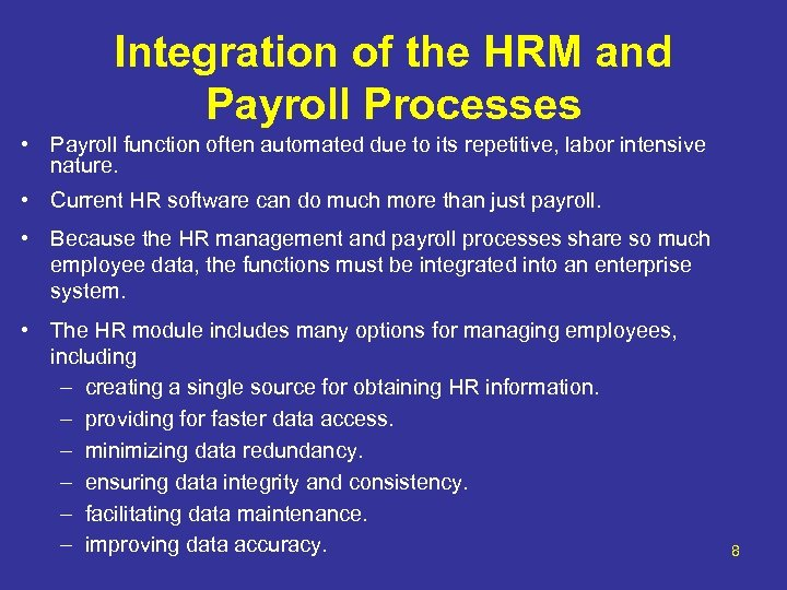 Integration of the HRM and Payroll Processes • Payroll function often automated due to