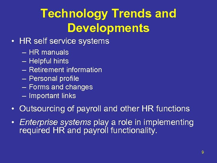 Technology Trends and Developments • HR self service systems – – – HR manuals