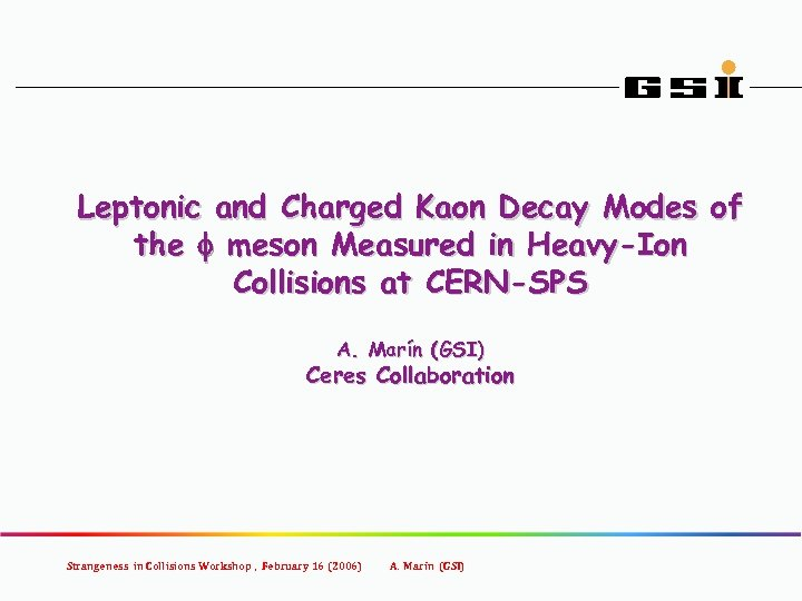 Leptonic and Charged Kaon Decay Modes of the f meson Measured in Heavy-Ion Collisions