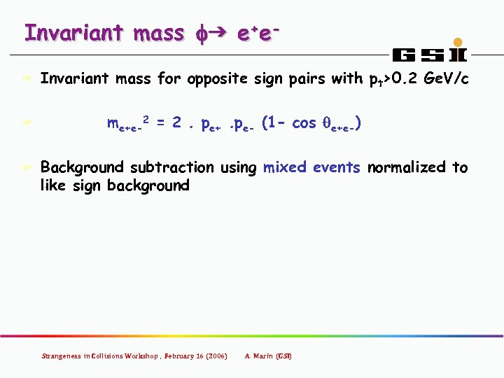Invariant mass fg e+e. F F F Invariant mass for opposite sign pairs with