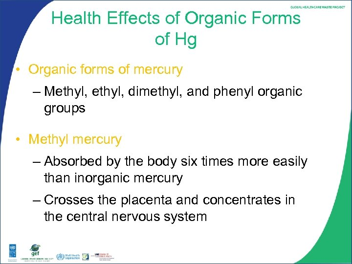 Health Effects of Organic Forms of Hg • Organic forms of mercury – Methyl,