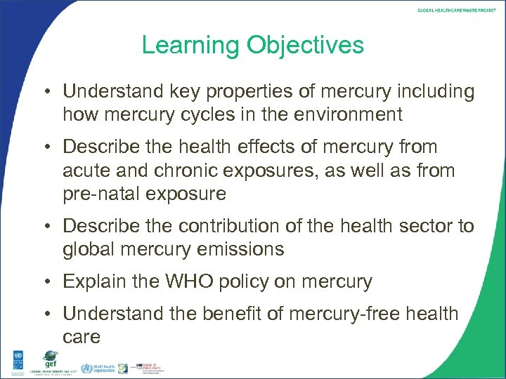 Learning Objectives • Understand key properties of mercury including how mercury cycles in the