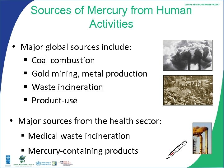 Sources of Mercury from Human Activities • Major global sources include: § Coal combustion
