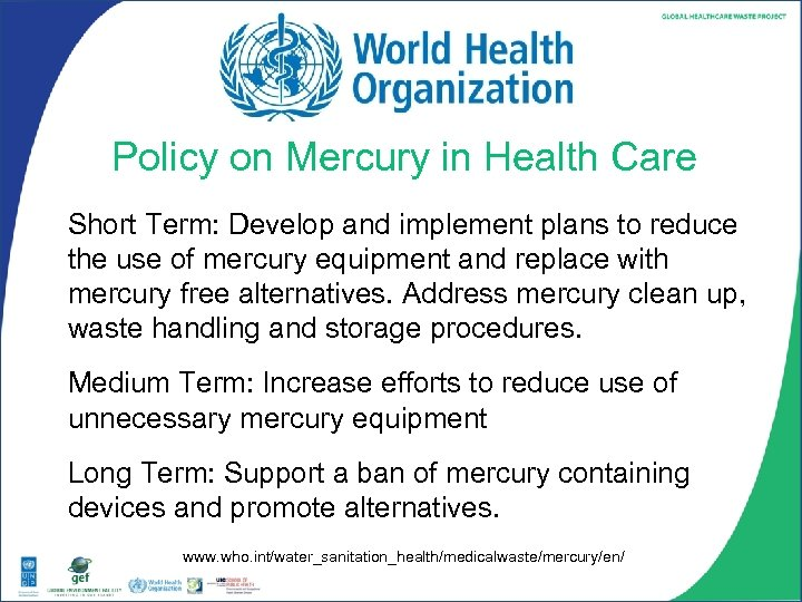 Policy on Mercury in Health Care Short Term: Develop and implement plans to reduce