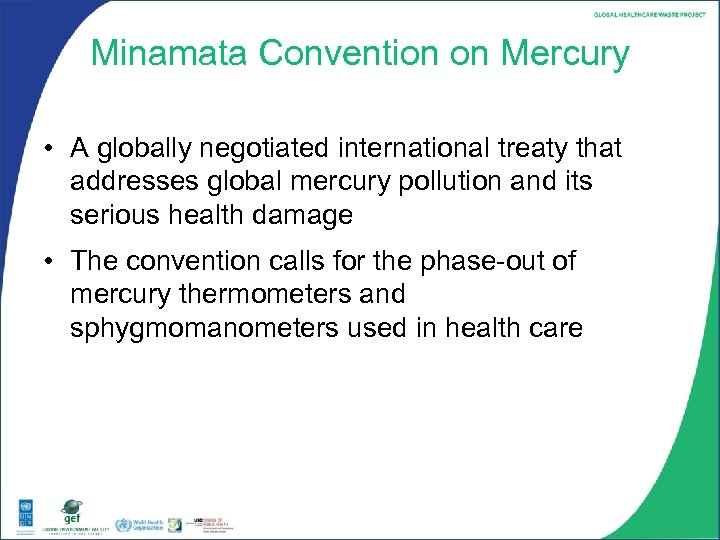 Minamata Convention on Mercury • A globally negotiated international treaty that addresses global mercury