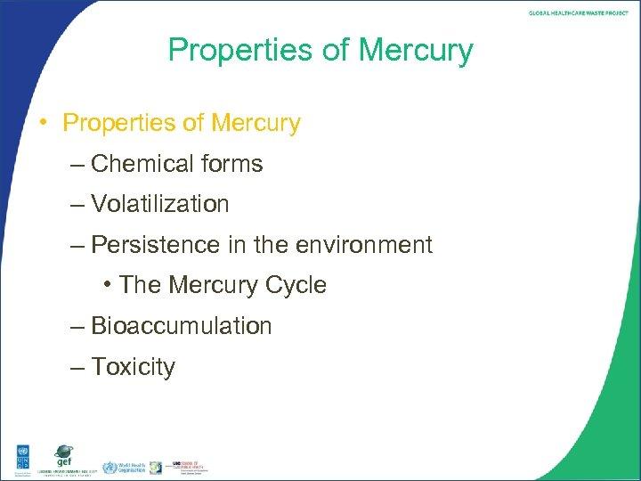 Properties of Mercury • Properties of Mercury – Chemical forms – Volatilization – Persistence