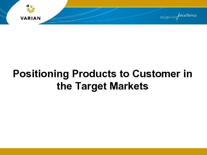 Positioning Products to Customer in the Target Markets
