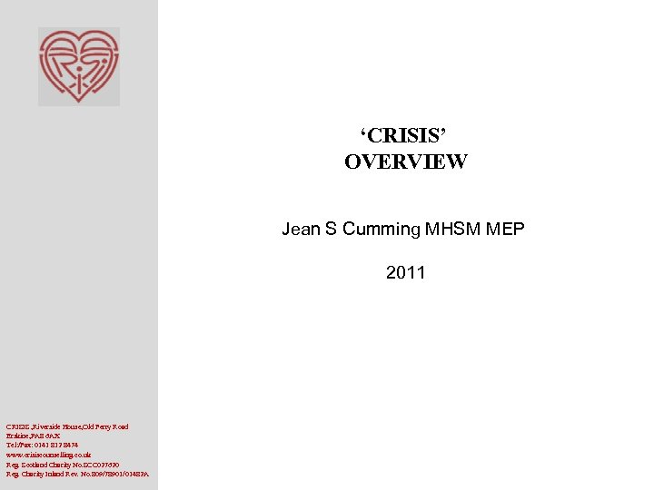 'CRISIS' OVERVIEW Jean S Cumming MHSM MEP 2011 CRISIS , Riverside House, Old Ferry