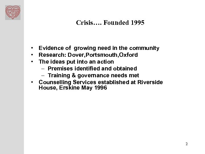 Crisis…. Founded 1995 • Evidence of growing need in the community • Research: Dover,