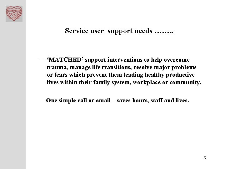 Service user support needs ……. . – 'MATCHED' support interventions to help overcome trauma,