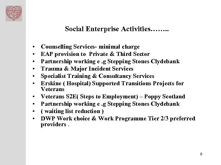 Social Enterprise Activities……. . • • • Counselling Services- minimal charge EAP provision to