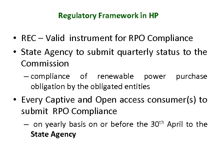 Regulatory Framework in HP • REC – Valid instrument for RPO Compliance • State