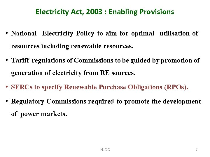Electricity Act, 2003 : Enabling Provisions • National Electricity Policy to aim for optimal