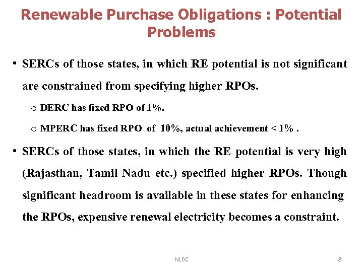 Renewable Purchase Obligations : Potential Problems • SERCs of those states, in which RE