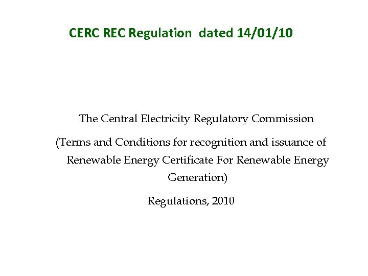 CERC REC Regulation dated 14/01/10 The Central Electricity Regulatory Commission (Terms and Conditions for