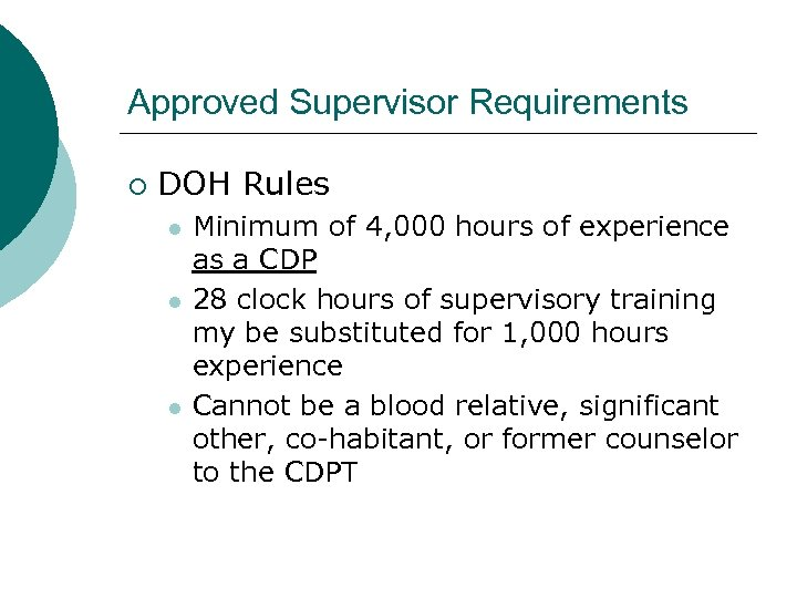 Approved Supervisor Requirements ¡ DOH Rules l l l Minimum of 4, 000 hours