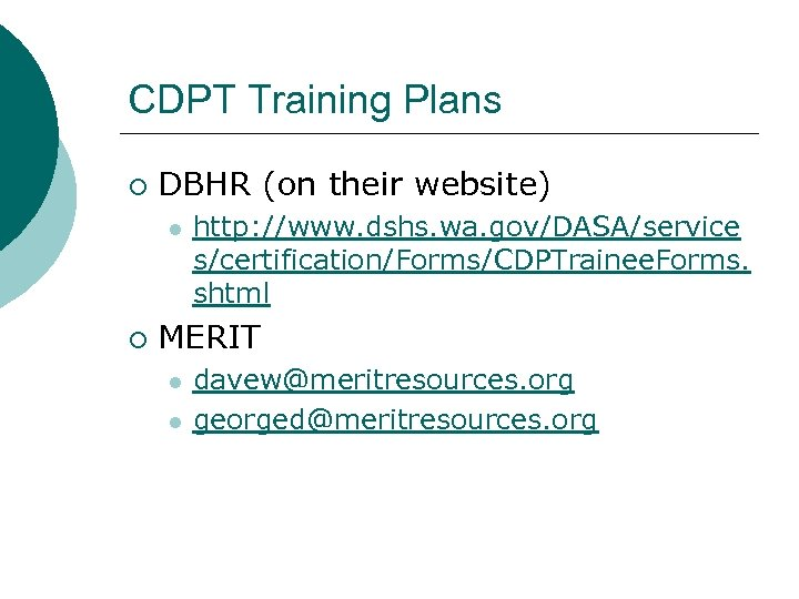 CDPT Training Plans ¡ DBHR (on their website) l ¡ http: //www. dshs. wa.