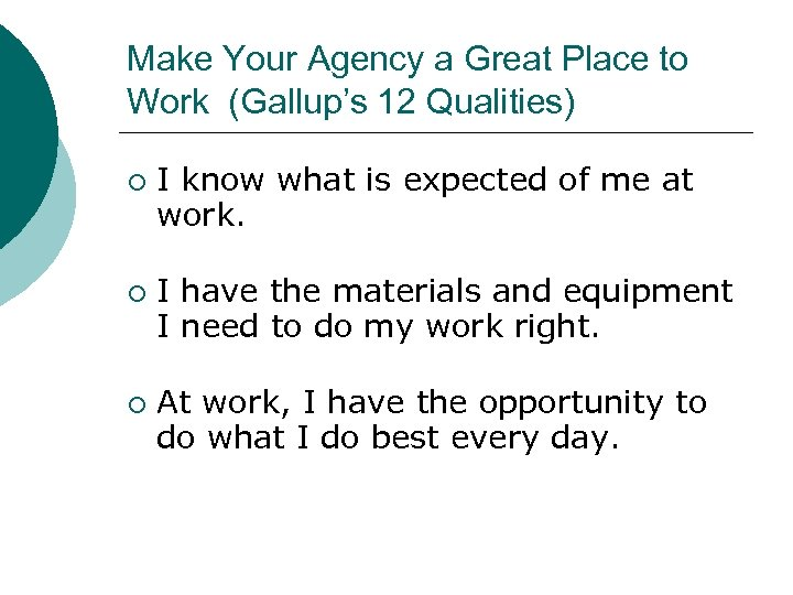 Make Your Agency a Great Place to Work (Gallup's 12 Qualities) ¡ ¡ ¡