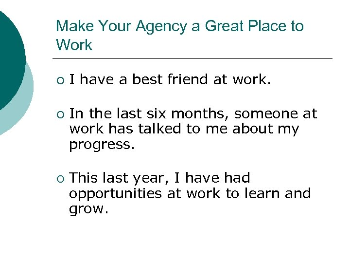 Make Your Agency a Great Place to Work ¡ ¡ ¡ I have a