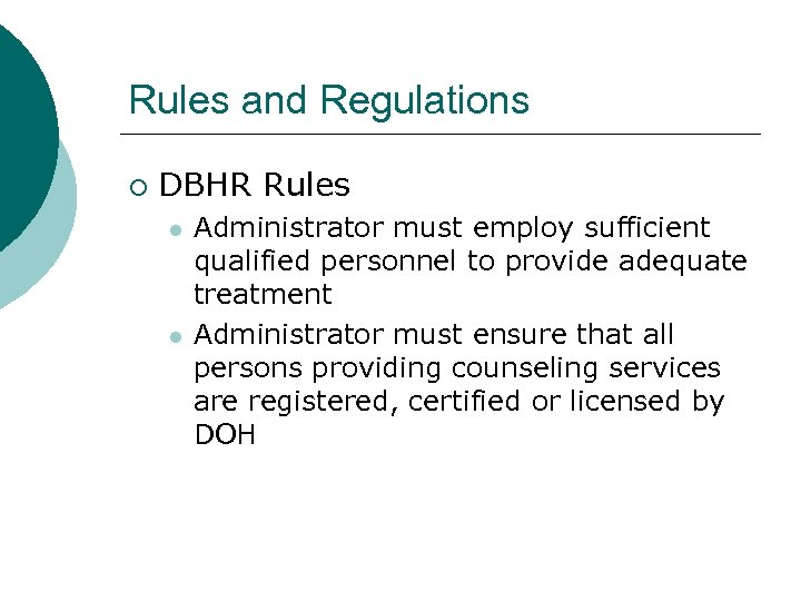 Rules and Regulations ¡ DBHR Rules l l Administrator must employ sufficient qualified personnel