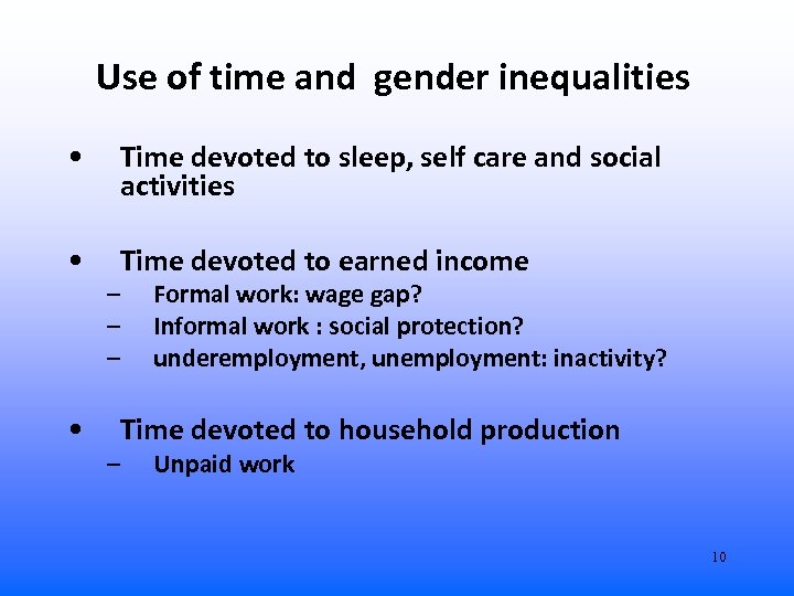 Use of time and gender inequalities • Time devoted to sleep, self care and