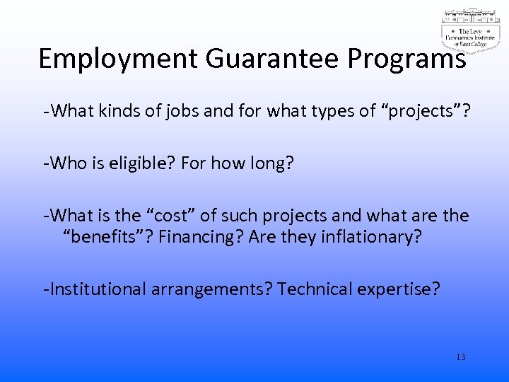 """Employment Guarantee Programs -What kinds of jobs and for what types of """"projects""""? -Who"""
