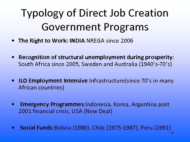 Typology of Direct Job Creation Government Programs • The Right to Work: INDIA NREGA