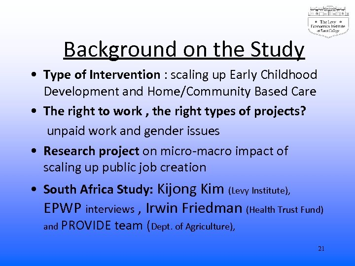Background on the Study • Type of Intervention : scaling up Early Childhood Development