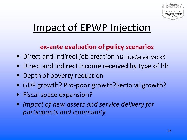 Impact of EPWP Injection • • • ex-ante evaluation of policy scenarios Direct and