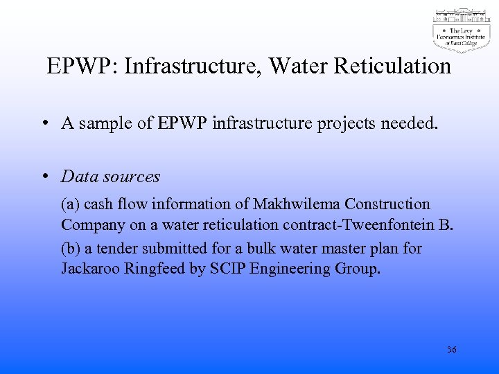 EPWP: Infrastructure, Water Reticulation • A sample of EPWP infrastructure projects needed. • Data