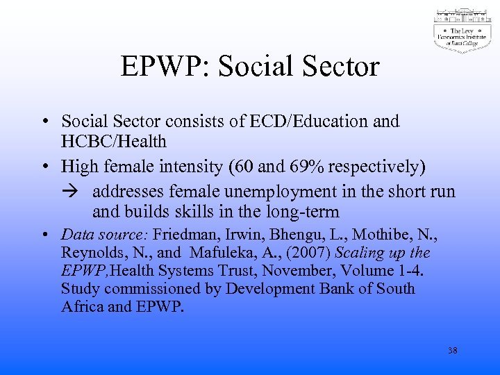 EPWP: Social Sector • Social Sector consists of ECD/Education and HCBC/Health • High female