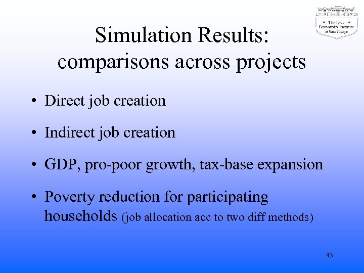 Simulation Results: comparisons across projects • Direct job creation • Indirect job creation •