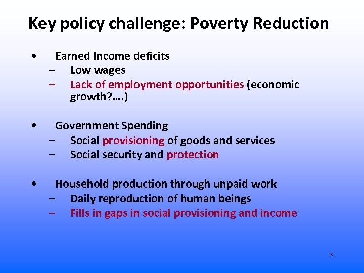 Key policy challenge: Poverty Reduction • Earned Income deficits – Low wages – Lack