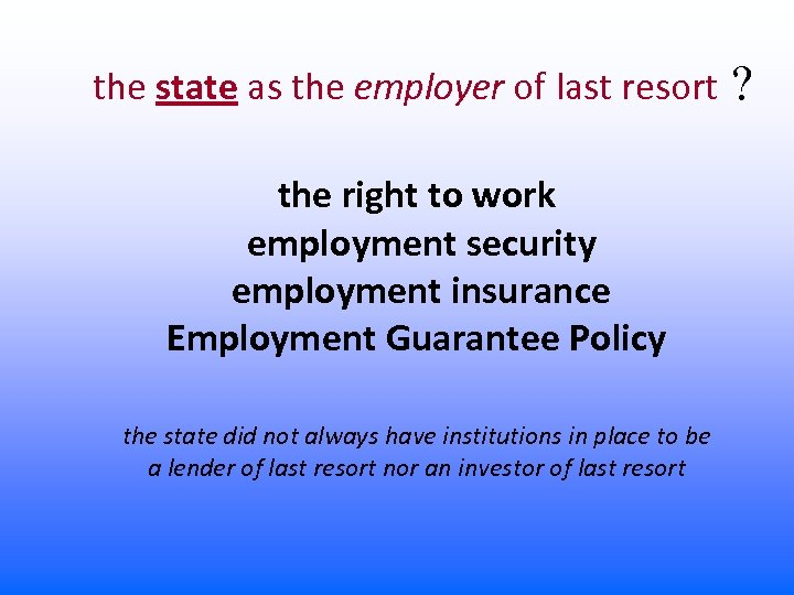 the state as the employer of last resort ? the right to work employment