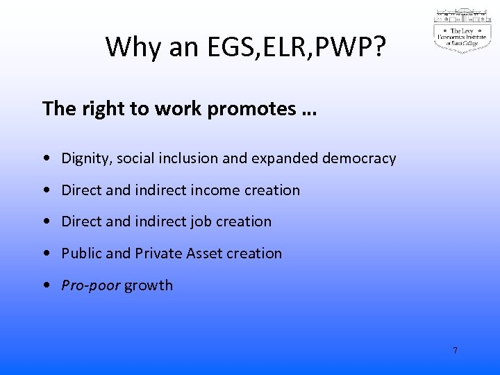 Why an EGS, ELR, PWP? The right to work promotes … • Dignity, social