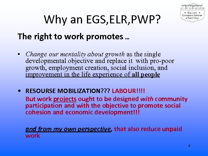Why an EGS, ELR, PWP? The right to work promotes … • Change our