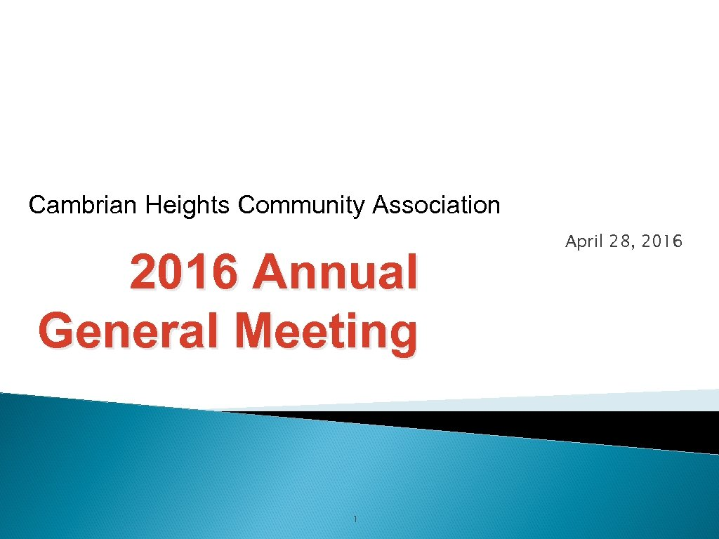 Cambrian Heights Community Association 2016 Annual General Meeting 1 April 28, 2016