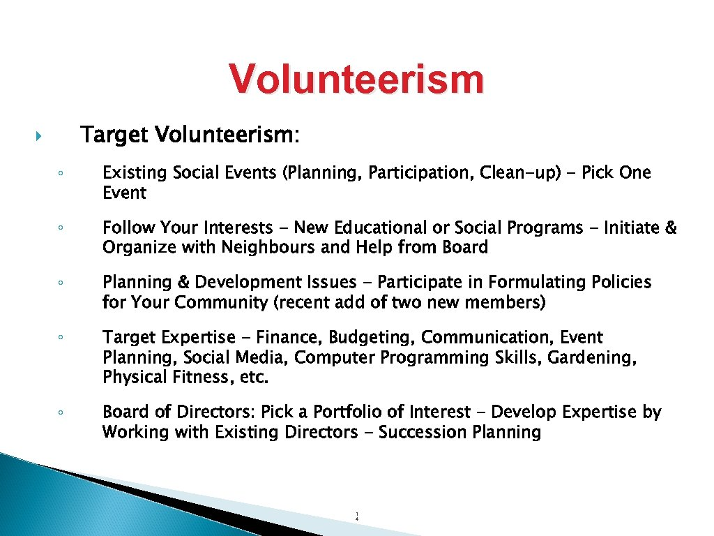 Volunteerism Target Volunteerism: ◦ Existing Social Events (Planning, Participation, Clean-up) - Pick One Event