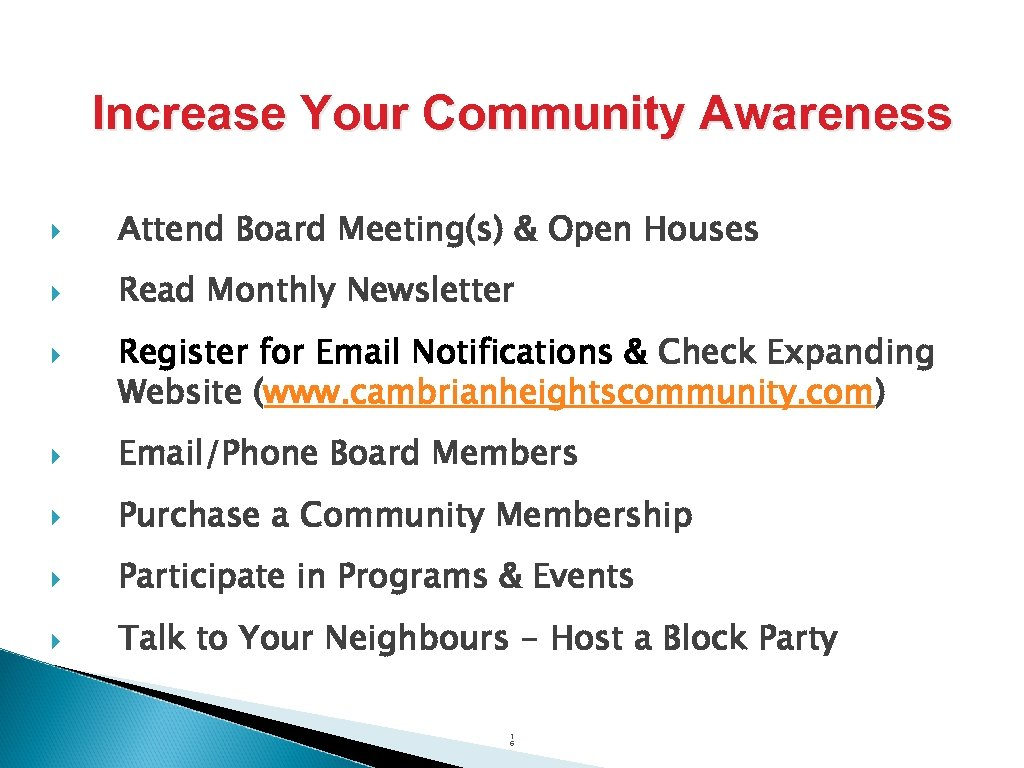Increase Your Community Awareness Attend Board Meeting(s) & Open Houses Read Monthly Newsletter Register