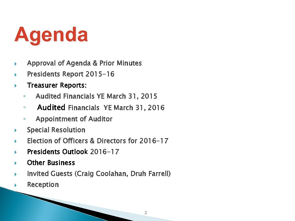 Agenda Approval of Agenda & Prior Minutes Presidents Report 2015 -16 Treasurer Reports: ◦