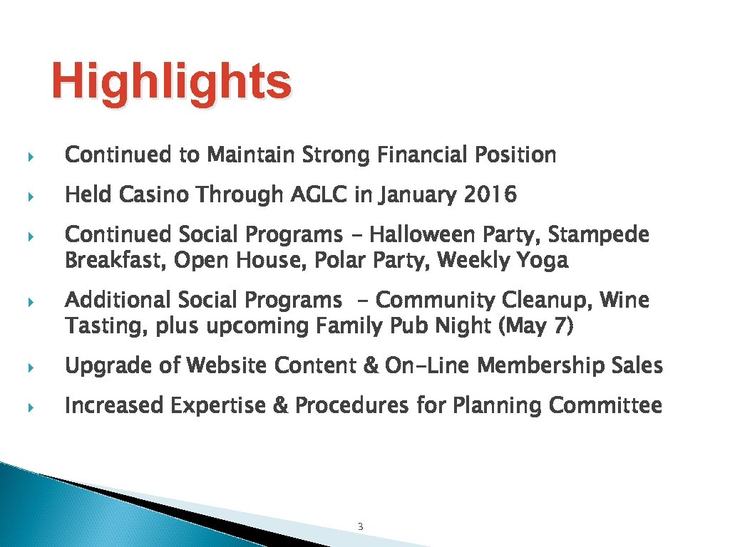 Highlights Continued to Maintain Strong Financial Position Held Casino Through AGLC in January 2016