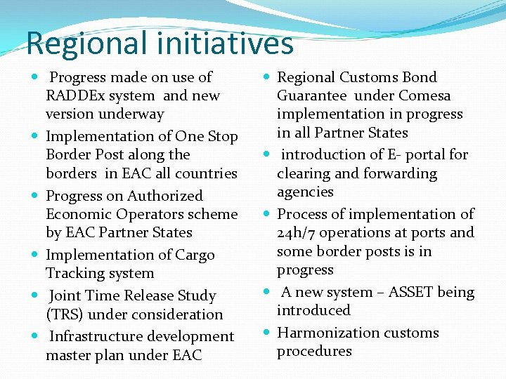 Regional initiatives Progress made on use of RADDEx system and new version underway Implementation