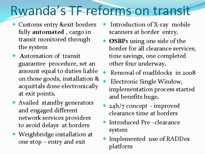 Rwanda's TF reforms on transit Customs entry &exit borders fully automated , cargo in