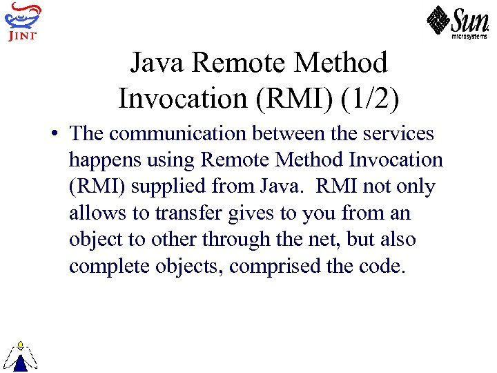 Java Remote Method Invocation (RMI) (1/2) • The communication between the services happens using