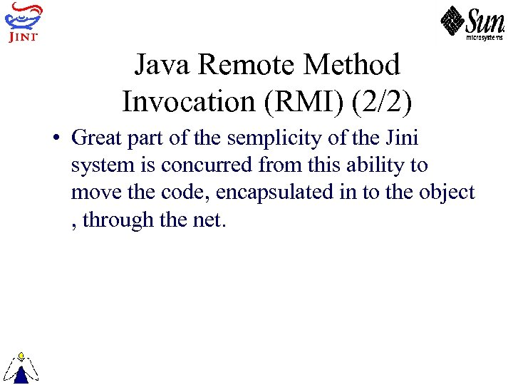 Java Remote Method Invocation (RMI) (2/2) • Great part of the semplicity of the