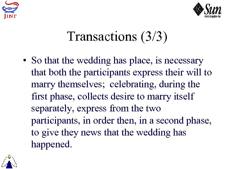 Transactions (3/3) • So that the wedding has place, is necessary that both the