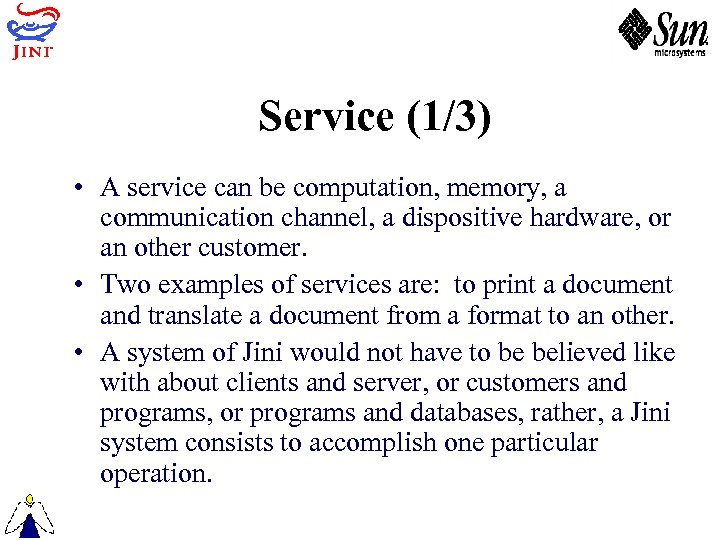 Service (1/3) • A service can be computation, memory, a communication channel, a dispositive