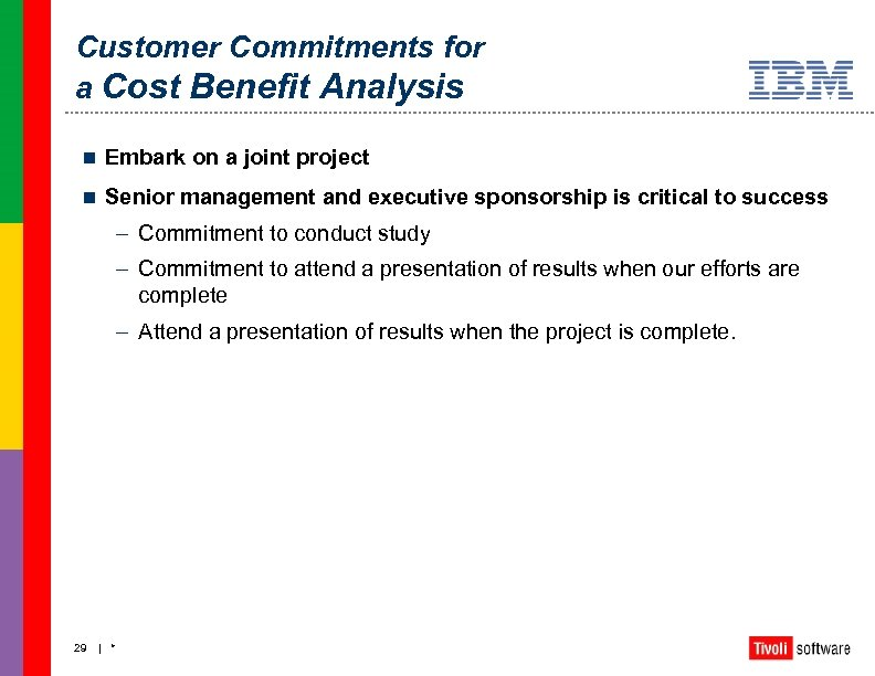 Customer Commitments for a Cost Benefit Analysis n Embark on a joint project n