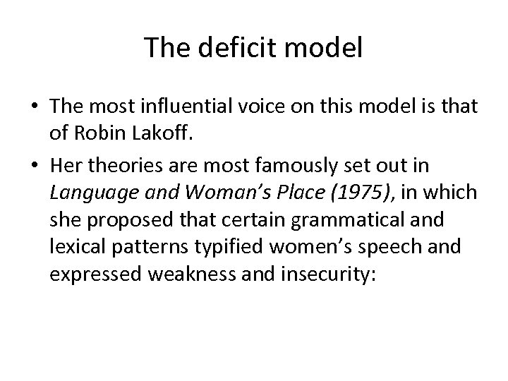 The deficit model • The most influential voice on this model is that of